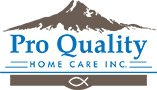 Pro Quality Home Care | Oregon-based Caregiving Services
